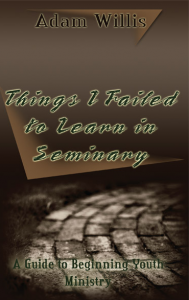 Things-I-Failed-to-Learn-in-Seminary-enlarged